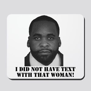 Kwame kilpatrick I did not have text with that wom