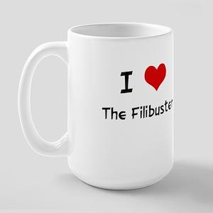 I LOVE THE FILIBUSTER Large Mug