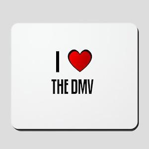 I LOVE THE DMV Mousepad