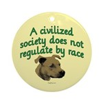 Civilized Society Against BSL Ornament (Round)