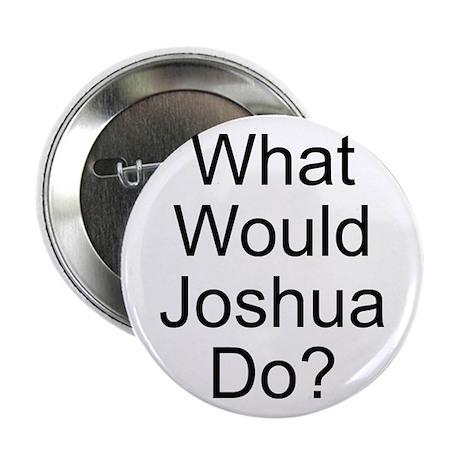 "Joshua 2.25"" Button (10 pack)"