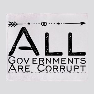 All Governments Are Corrupt Throw Blanket
