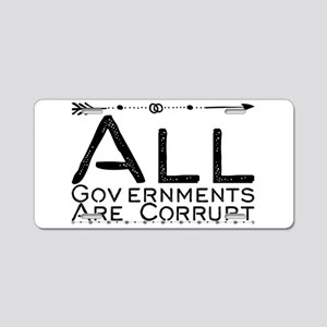 All Governments Are Corrupt Aluminum License Plate