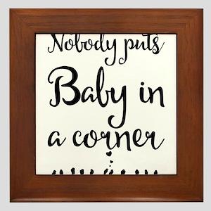Nobody puts Baby in a corner. Framed Tile