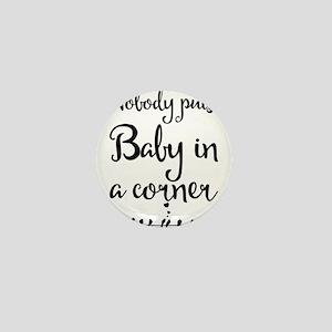 Nobody puts Baby in a corner. Mini Button
