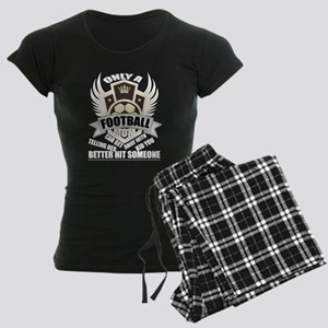 Only A Football Mom Better Hit Someone T S Pajamas