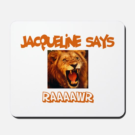Jacqueline Says Raaawr (Lion) Mousepad