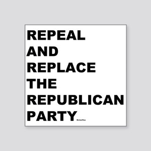 Repeal and Replace the Republican Party Sticker