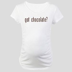 got chocholate? Maternity T-Shirt