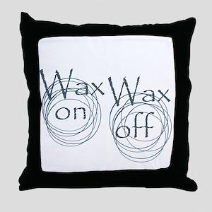 Wax On, Wax Off Throw Pillow