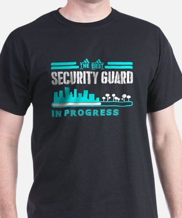 The Best Security Guard In Progress T-Shirt