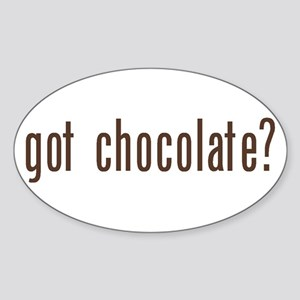got chocholate? Oval Sticker