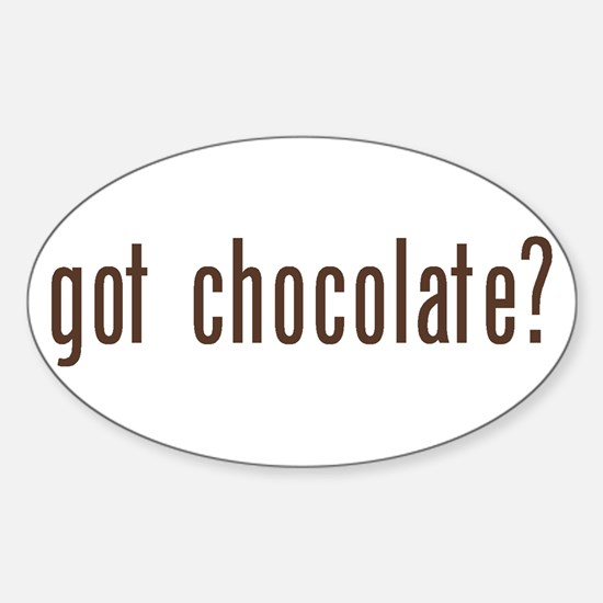 got chocholate? Oval Decal