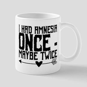 I had amnesia once - maybe twice. Mugs