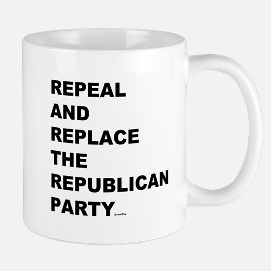 Repeal and Replace the Republican Party Mugs