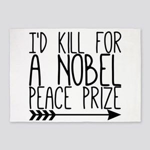 I'd kill for a Nobel Peace Prize. 5'x7'Area Rug