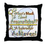 For Labrador Achievers Throw Pillow