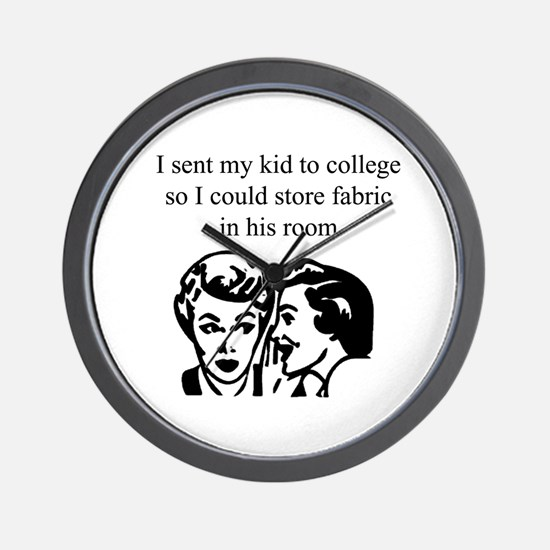 Fabric - Sent Son to College Wall Clock