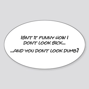 Sick - Dumb Oval Sticker (10 pk)