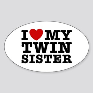 I Love My Twin Sister Oval Sticker