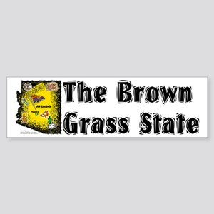 AZ-Brown Grass! Bumper Sticker