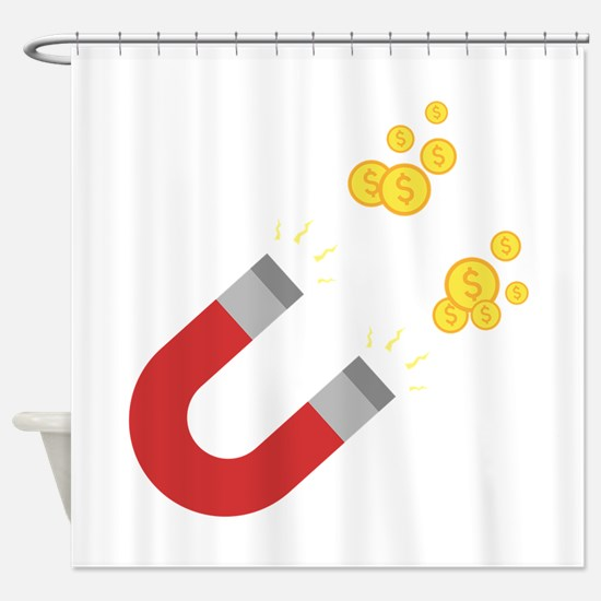Like a magnet for money Ck64m Shower Curtain