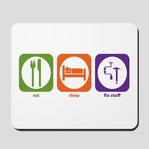Eat Sleep Fix Stuff Mousepad