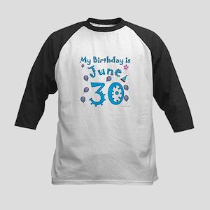 June 30th Birthday Kids Baseball Jersey