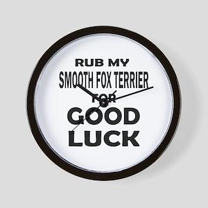 Rub My Smooth Fox Terrier Dog For Good Wall Clock