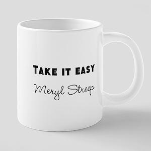 """""""Take It Easy Meryl Streep"""" Mugs"""