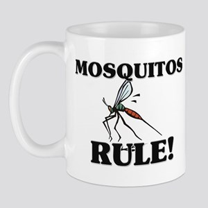 Mosquitos Rule! Mug