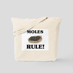 Moles Rule! Tote Bag