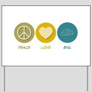 Peace Love Evil Yard Sign