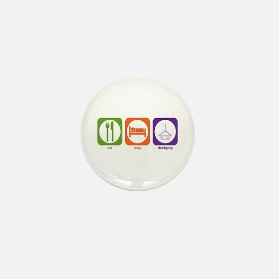 Eat Sleep Dredging Mini Button