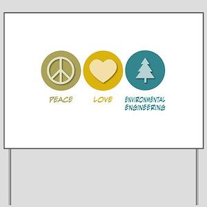 Peace Love Environmental Engineering Yard Sign