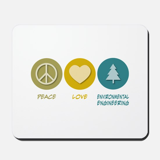 Peace Love Environmental Engineering Mousepad