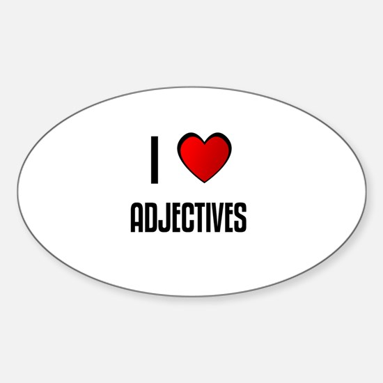 I LOVE ADJECTIVES Oval Decal