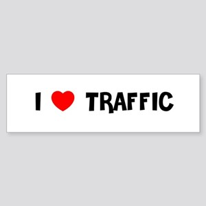 I LOVE TRAFFIC Bumper Sticker