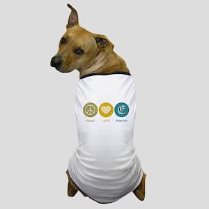 Peace Love English Dog T-Shirt