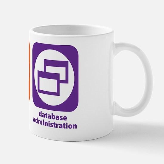Eat Sleep Database Administration Mug