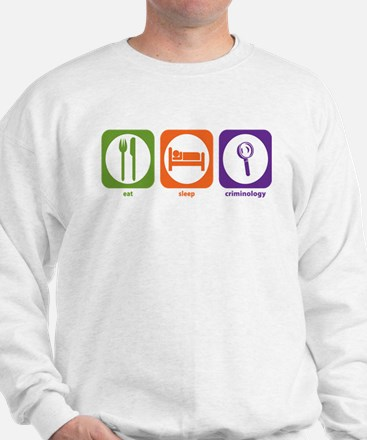 Eat Sleep Criminology Sweatshirt