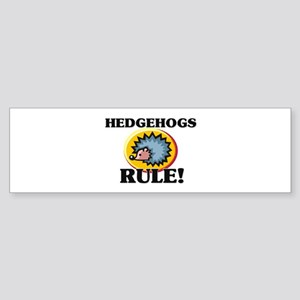 Hedgehogs Rule! Bumper Sticker