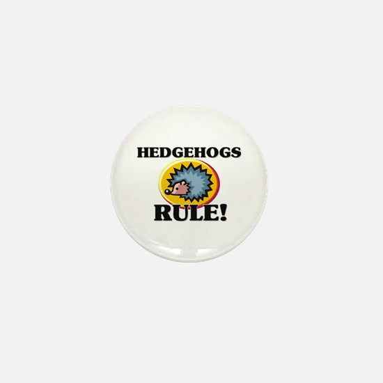 Hedgehogs Rule! Mini Button