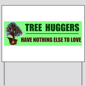 TREE HUGGERS Yard Sign