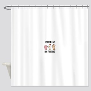 I Don't Eat My Friends - Vegan Shower Curtain