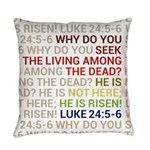 He is Risen Everyday Pillow