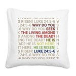 He is Risen Square Canvas Pillow