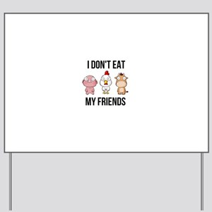 I Don't Eat My Friends - Vegan / Veg Yard Sign