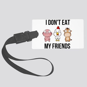 I Don't Eat My Friends - Veg Large Luggage Tag