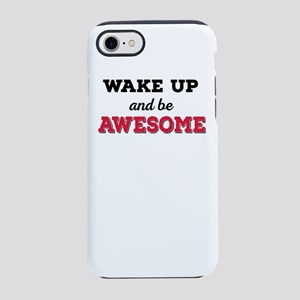 wake up and be awesome iPhone 8/7 Tough Case
